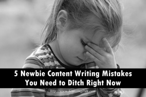 5 Newbie Content Writing Mistakes You Need to Ditch Right Now